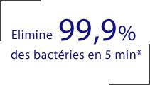 Elimine 99,9% des batéries en 5 min