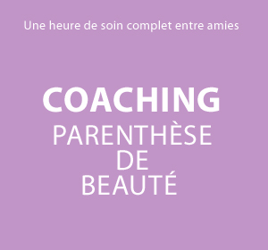 Coaching Parenthese de beauté